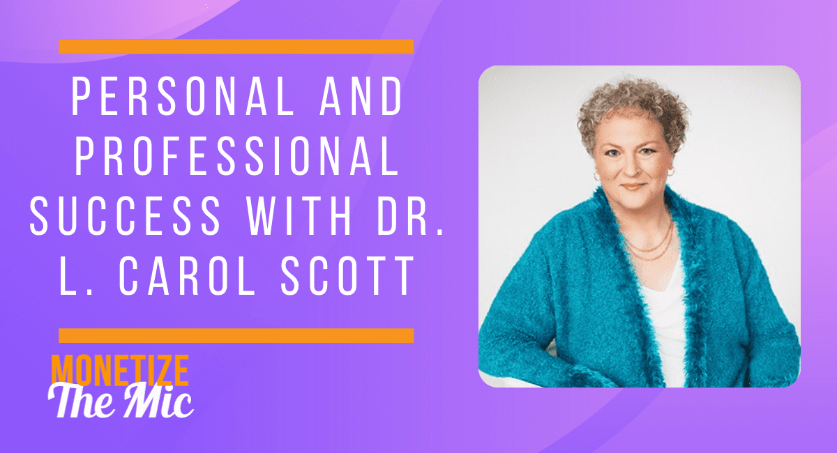 Personal and Professional Success with Dr. L. Carol Scott