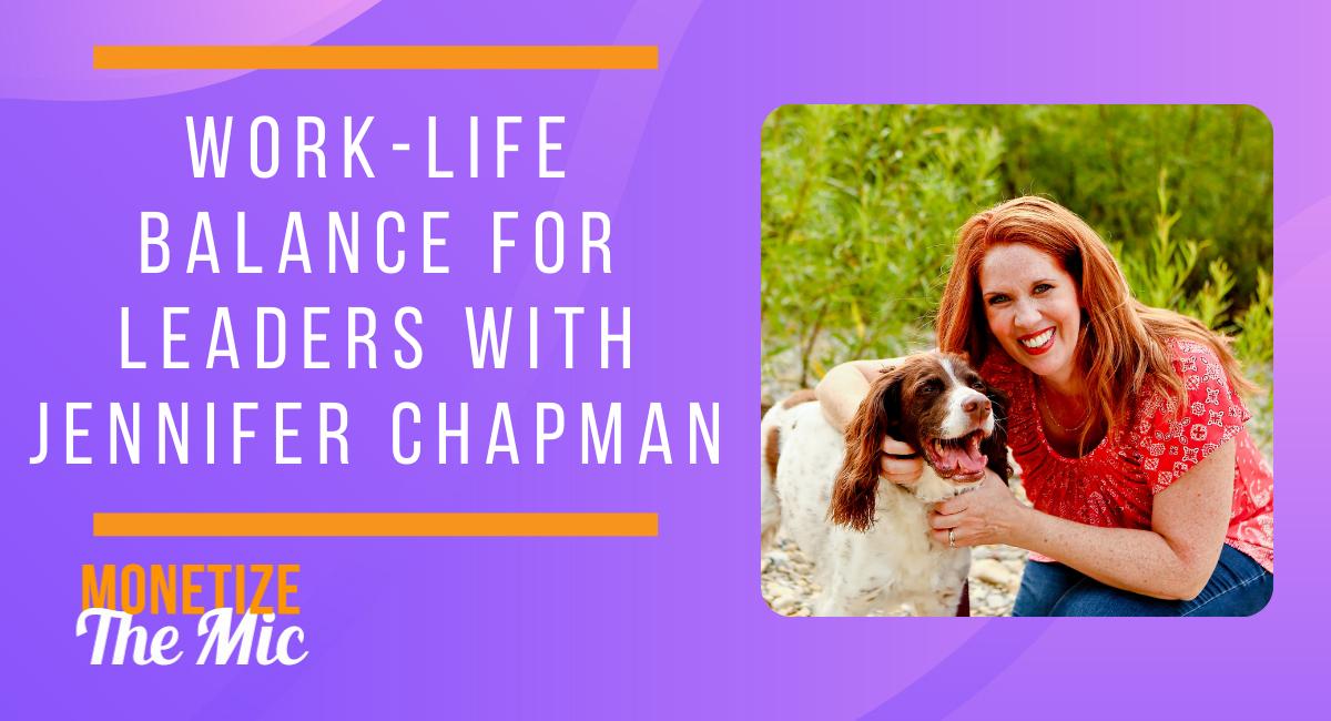 Work-Life Balance for Leaders with Jennifer Chapman