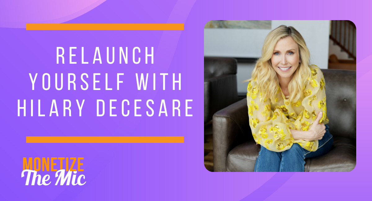 Relaunch Yourself with Hilary DeCesare
