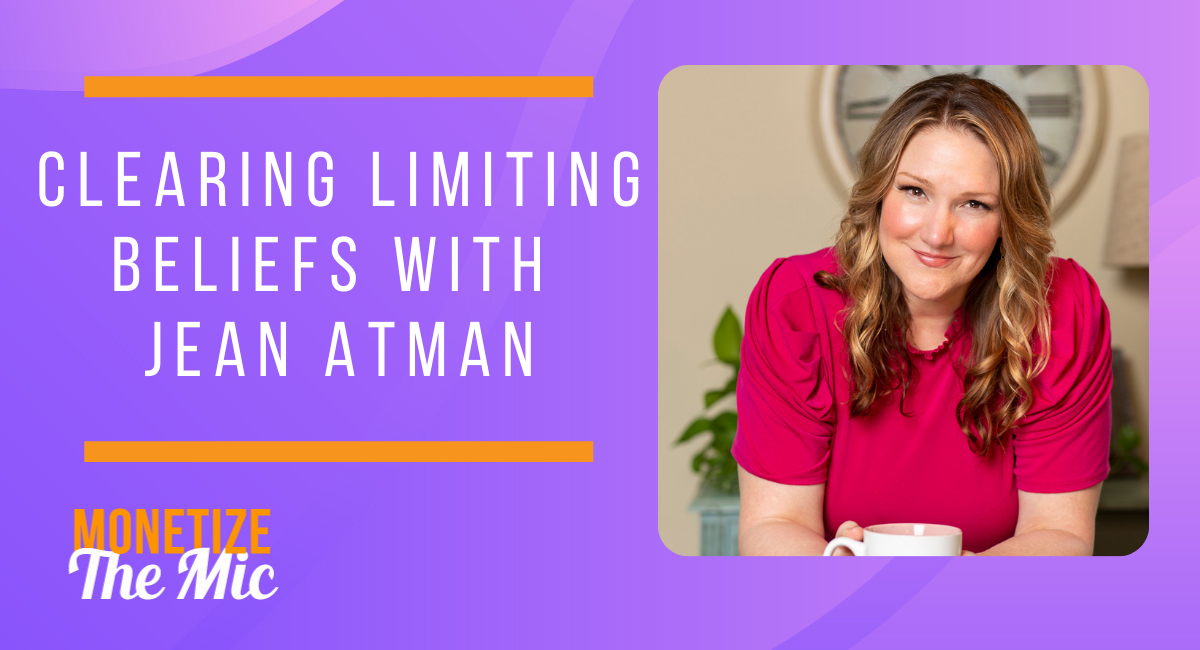 Clearing Limiting Beliefs with Jean Atman